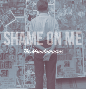 Front cover of Shame on Me, by the Mountainaires